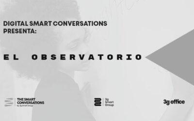 Digital Smart Conversations presenta: El Observatorio