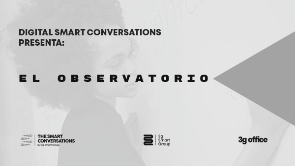 Digital Smart Conversations presenta: El Observatorio
